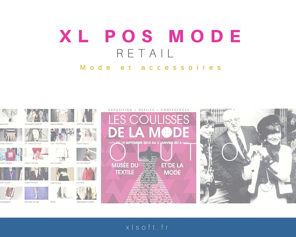 La Mode est à l'honneur en cette fin d'année 2015. C'est l'occasion de vous présenter l'option mode de notre solution de caisse et de gestion XL Pos Mode.