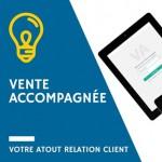 Vente accompagnée, votre tablette Relation Client
