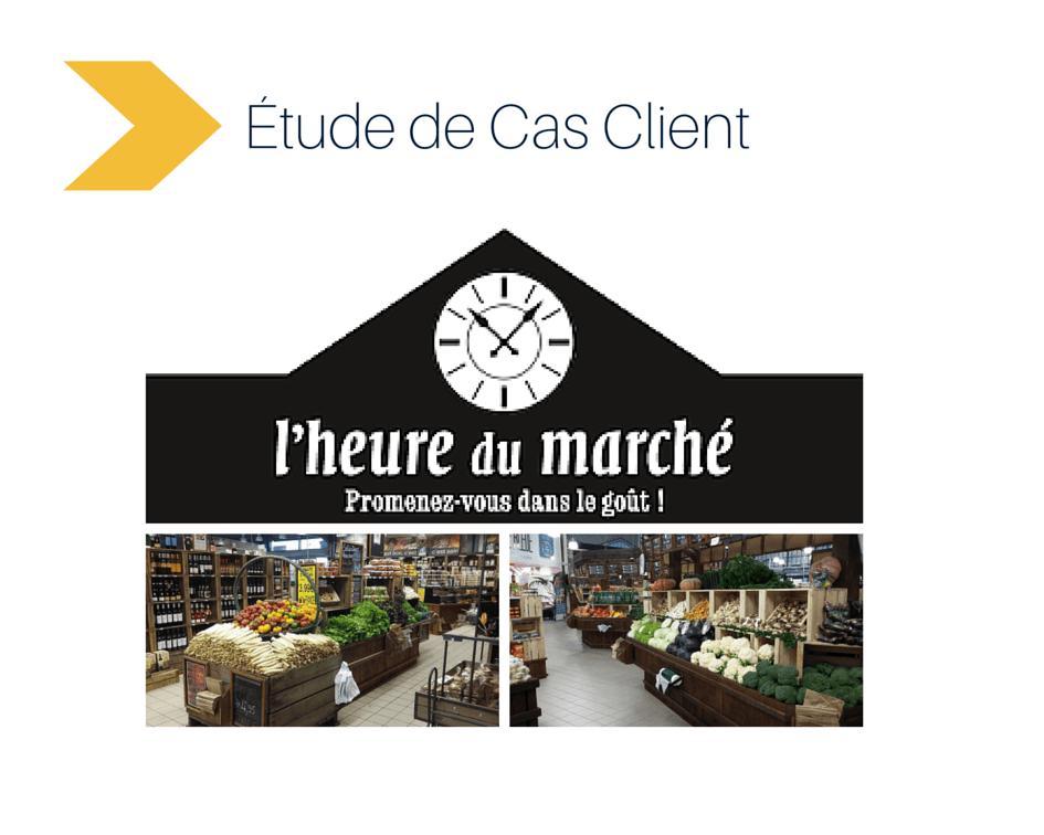 ETUDE DE CAS CLIENT _ L HEURE DU MARCHE - XL SOFT